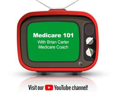 Medicare 101 with Brian Carter, Medicare Coach